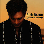 Play & Download Yours Truly (with Bonus Track) by Rick Braun | Napster