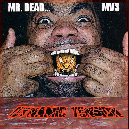 Dynamic Tension by Mr. Dead