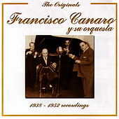 Play & Download (1938 - 1952) Recordings - The Originals Series by Francisco Canaro | Napster