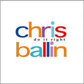 Do It Right by Chris Ballin