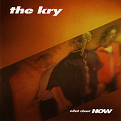 Play & Download What About Now by The Kry | Napster