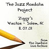 Play & Download 11-07-01 - Ziggy's - Winston-Salem, NC by The Jazz Mandolin Project | Napster