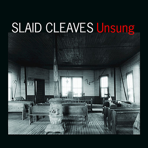Play & Download Unsung by Slaid Cleaves | Napster