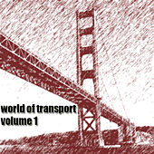 Play & Download World Of Transport Vol.1 by Various Artists | Napster