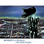 Play & Download Smooth Chill - The Radio Singles by Various Artists | Napster