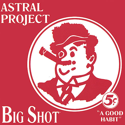 Big Shot by Astral Project