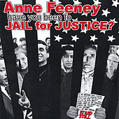 Have You Been to Jail for Justice? by Anne Feeney