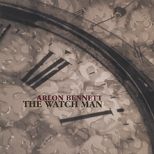 The Watch Man by Arlon Bennett