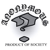 Play & Download Product Of Society by The Anonymous | Napster