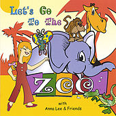 Play & Download Let's Go To The Zoo by Anna Lee | Napster