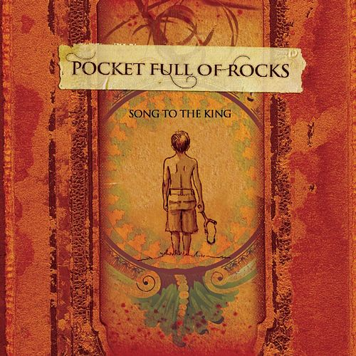 Song To The King [Plus Bonus Track] by Pocket Full Of Rocks
