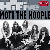 Play & Download Rhino Hi-Five: Mott The Hoople by Mott the Hoople | Napster
