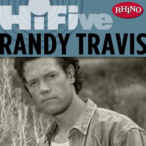 Play & Download Rhino Hi-Five: Randy Travis by Randy Travis | Napster