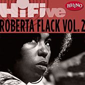 Play & Download Rhino Hi-Five: Roberta Flack [Vol. 2] by Roberta Flack | Napster