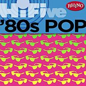 Play & Download Rhino Hi-Five: '80s Pop by Various Artists | Napster