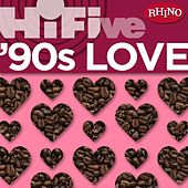 Play & Download Rhino Hi-Five: '90s Love by Various Artists | Napster