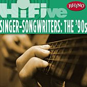 Rhino Hi-Five: Singers-Songwriters: The '90s by Various Artists