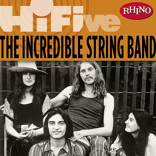 Rhino Hi-Five: The Incredible String Band by The Incredible String Band
