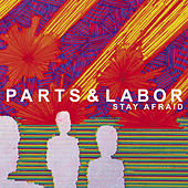 Play & Download Stay Afraid by Parts and Labor | Napster