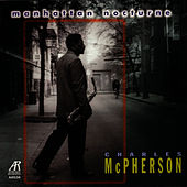 Play & Download Manhattan Nocturne by Charles McPherson | Napster