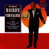 Play & Download The Immortal Maurice Chevalier by Maurice Chevalier | Napster