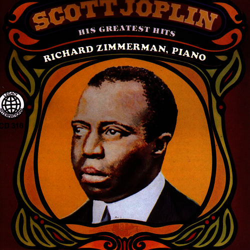 Play & Download Scott Joplin: His Greatest Hits - Richard Zimmerman Piano by Scott Joplin | Napster