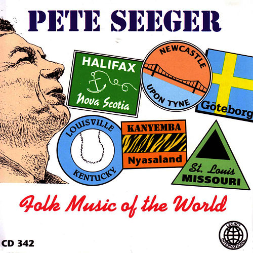 Play & Download Folk Music Of The World by Pete Seeger | Napster
