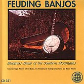 Play & Download Feuding Banjos - Bluegrass Banjo Of The Southern Mountains by Various Artists | Napster