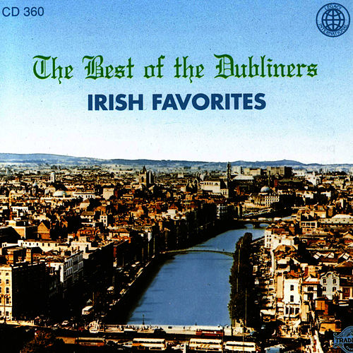 Play & Download The Best of the Dubliners - Irish Favorites by Dubliners   Napster