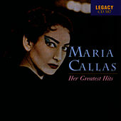 Play & Download Maria Callas - Her Greatest Hits by Maria Callas | Napster