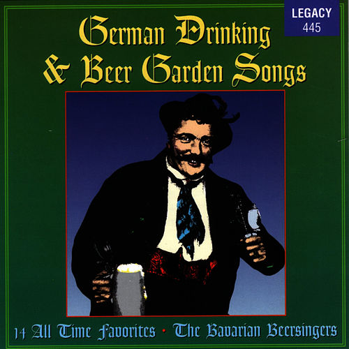 German Drinking & Beer Garden Songs by The Bavarian Beersingers