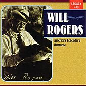 Play & Download Will Rogers - America's Legendary Humorist by Will Rogers | Napster