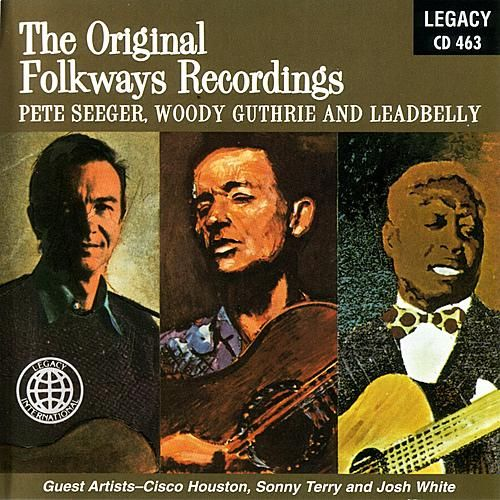 Woody Guthrie, Pete SeegerAnd Leadbelly - The Original Folkways Recordings by Various Artists
