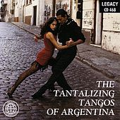 Play & Download The Tantalizing Tangos Of Argentina by Argentina Tango Orchestra | Napster