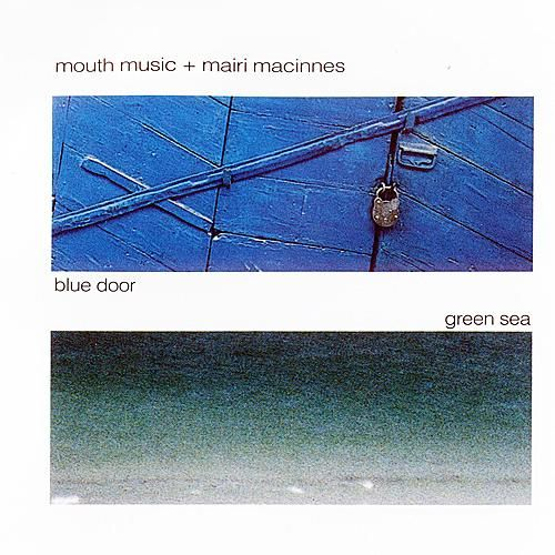 Play & Download Blue Door Green Sea by Mouth Music | Napster