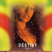 Play & Download Destiny Volume 2 by Various Artists | Napster