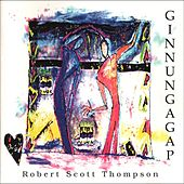 Play & Download Ginnungagap by Robert Scott Thompson | Napster