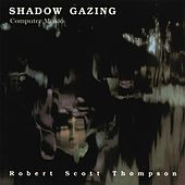 Play & Download Shadow Gazing by Robert Scott Thompson | Napster