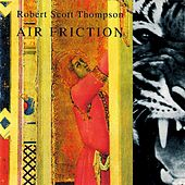 Play & Download Air Friction by Robert Scott Thompson | Napster