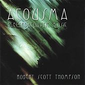 Play & Download Acousma by Robert Scott Thompson | Napster