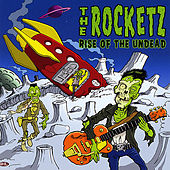 Play & Download Rise Of The Undead by The Rocketz | Napster