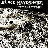 Play & Download TTSSATTSR by Black Mayonnaise | Napster