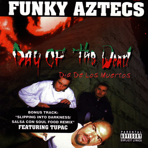 Play & Download Day Of The Dead by Funky Aztecs | Napster