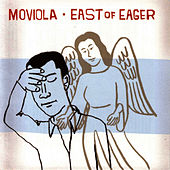 Play & Download East Of Eager by Moviola | Napster