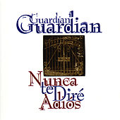 Play & Download Nunca Te Dire Adios by Guardian | Napster