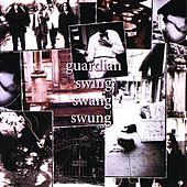 Play & Download Swing Swang Swung by Guardian | Napster