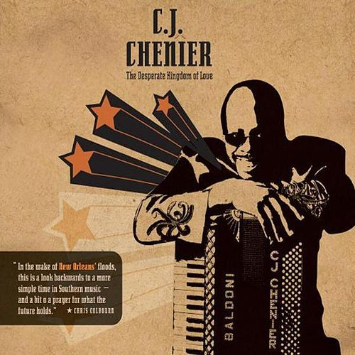 The Desperate Kingdom of Love by C.J. Chenier