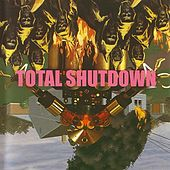 Total Shutdown by Total Shutdown