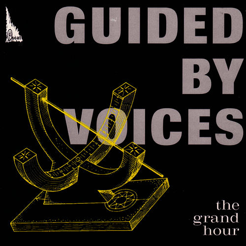 Play & Download The Grand Hour by Guided By Voices | Napster