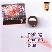 Play & Download Future of Communications by Nothing Painted Blue | Napster